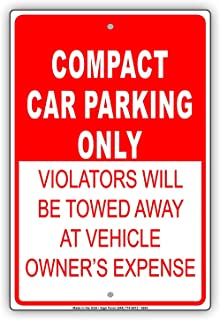 Compact Car Parking Only Violators Will Be Towed at Owner's Expense Notice Aluminium Metal 8