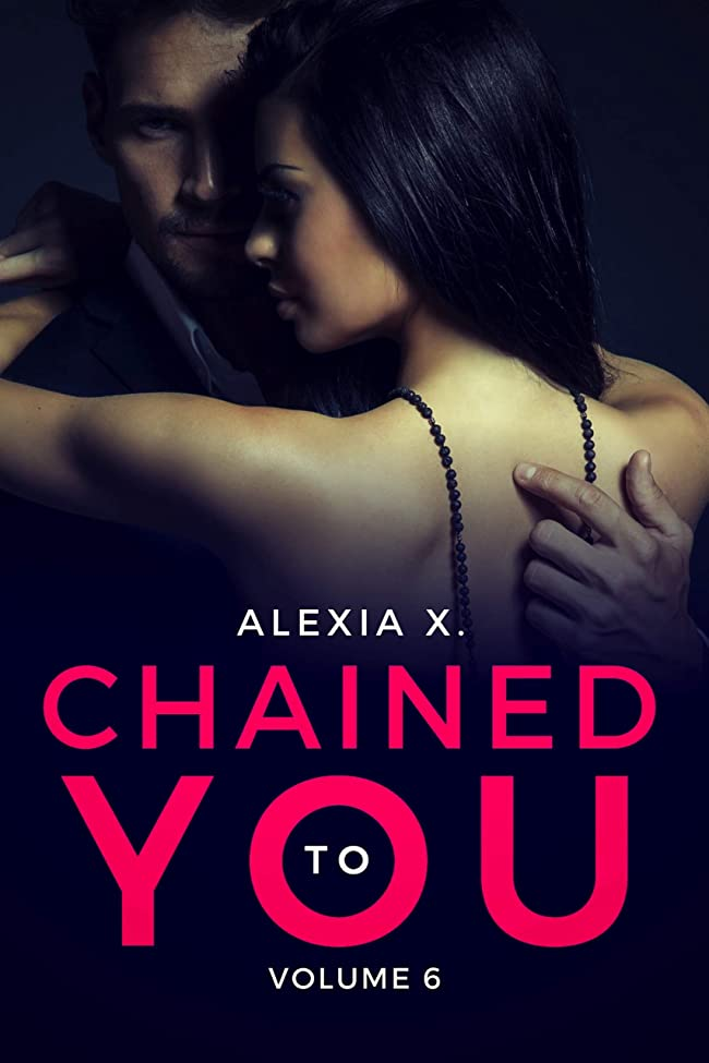 ラッドヤードキップリングさておきケニアChained to You, Vol. 6: Loved (A Steamy Billionaire Romance) (Dark Billionaires Club) (English Edition)