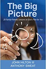 The Big Picture: 20 Family-Friendly Lessons on God's Plan for You Kindle Edition