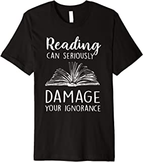 Reading Can Seriously Damage Your Ignorance Book Hippie Premium T-Shirt