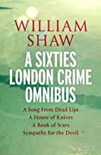 William Shaw: a sixties London crime omnibus