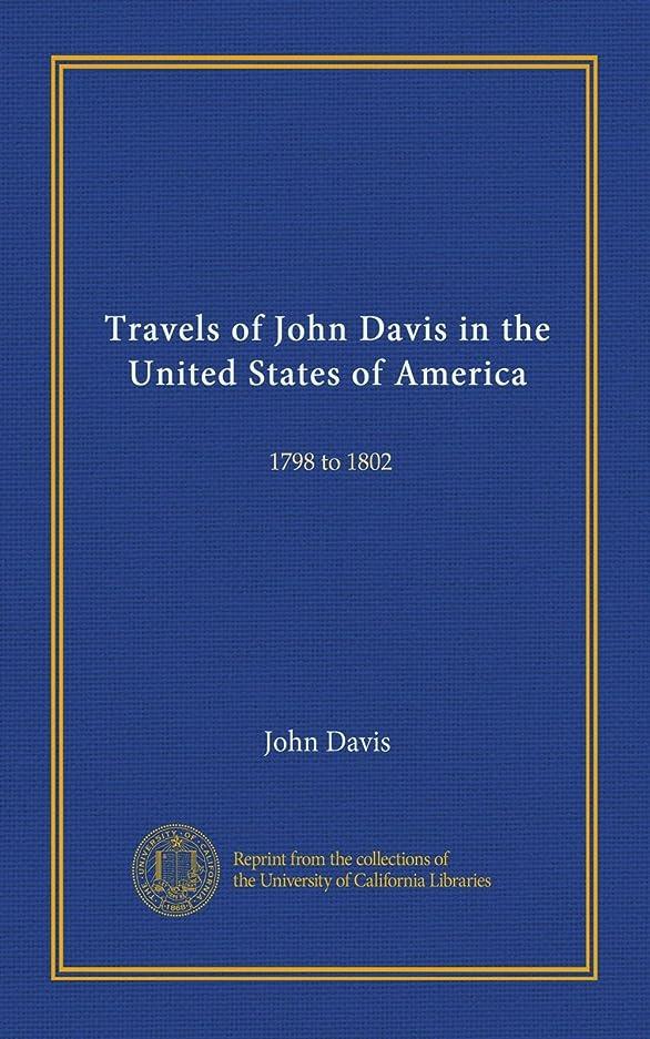 ネスト退院ワーディアンケースTravels of John Davis in the United States of America (v.1): 1798 to 1802