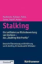 """Stalking: Ein Leitfaden zur Risikobewertung von Stalkern - das """"Stalking Risk Profile"""" (German Edition)"""