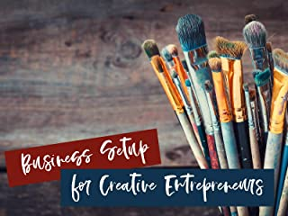 Business Setup for Creative Entrepreneurs
