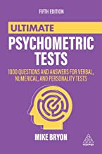 Ultimate Psychometric Tests: 1000 Questions and Answers for Verbal, Numerical, and Personality Tests (Ultimate Series)