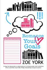 Romance Your Goals (Publishing How To Book 3) Kindle Edition