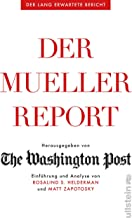 Der Mueller-Report: Einführung und Analyse von Rosalind S. Helderman und Matt Zapotosky (German Edition)