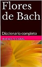 Flores de Bach: Diccionario completo (Spanish Edition)