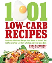 1,001 Low-Carb Recipes: Hundreds of Delicious Recipes from Dinner to Dessert That Let You..