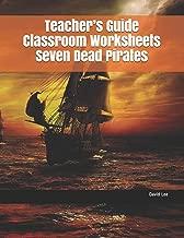 Teacher's Guide Classroom Worksheets Seven Dead Pirates