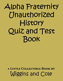 ALPHA Fraternity Unauthorized History Quiz and Test Book