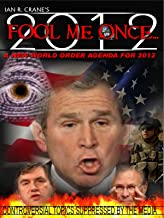 Fool Me Once:  A New World Order Agenda For 2012