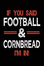 If You Said Football & Cornbread I'm In: Football Notebook Journal For Kids