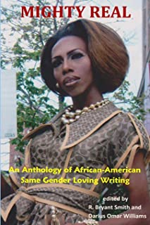 Mighty Real: An Anthology of African American Same Gender Loving Writing