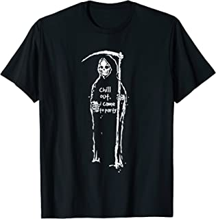 Chill Out I Came To Party Grim Reaper T-Shirt Halloween tee