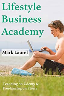 Lifestyle Business Academy: Teaching on Udemy & Freelancing on Fiverr