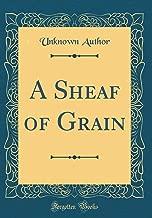 A Sheaf of Grain (Classic Reprint)
