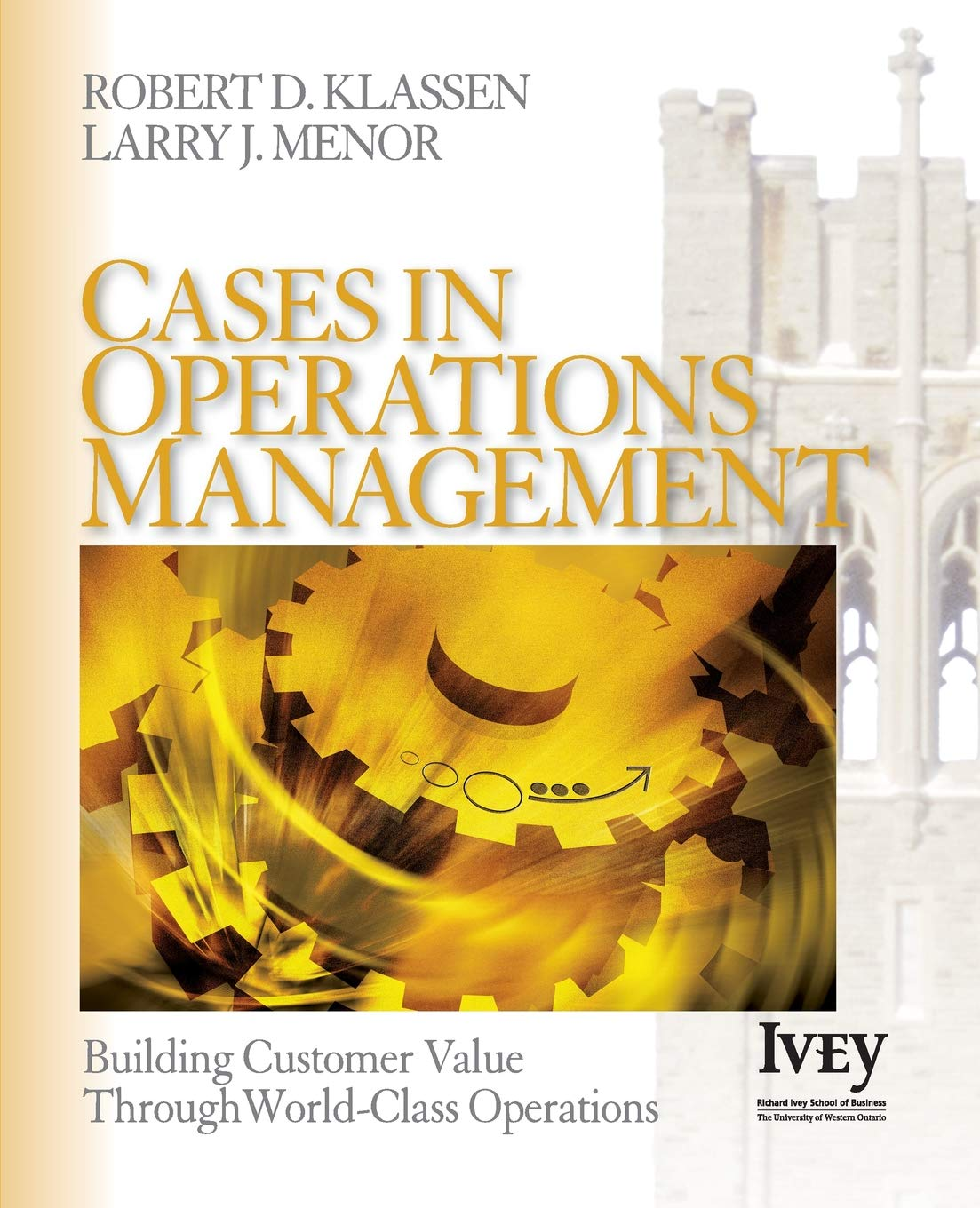 Image OfCases In Operations Management: Building Customer Value Through World-Class Operations (THE IVEY CASEBOOK SERIES)