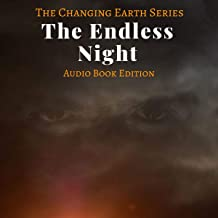 The Endless Night: The Changing Earth Series, Book 6