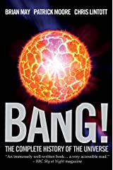 Bang!: The Complete History of the Universe Kindle Edition