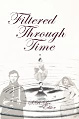 Filtered Through Time Paperback