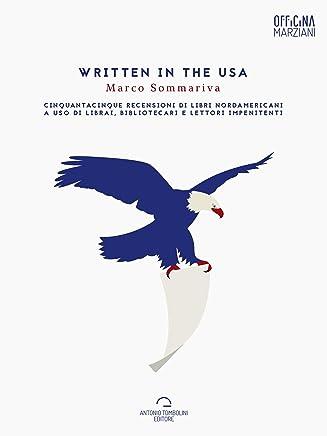Written In The USA: Cinquantacinque recensioni di libri nordamericani  a uso di librai, bibliotecari e lettori impenitenti (Officina Marziani)