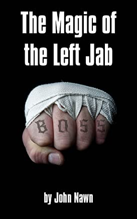 The Magic Of The Left Jab (English Edition)