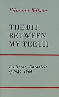 The Bit Between My Teeth: A Literary Chronicle of 1950-1965 (English Edition)