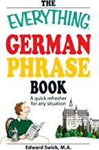 The Everything German Phrase Book: A quick refresher for any situation (Everything®)