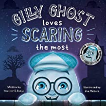 Gilly Ghost Loves Scaring the Most: A book about learning boundaries