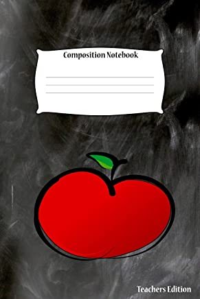 Composition Notebook: Teachers Edition Apple Cover Blank Line Paper Wide Ruled School Workbook Journal