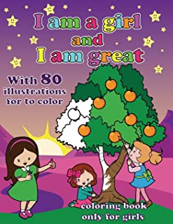 i am a girl and i am great: a coloring book for girl
