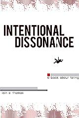 Intentional Dissonance Kindle Edition