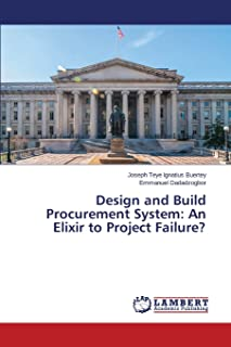 Design and Build Procurement System: An Elixir to Project Failure?