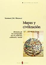 Mapas y civilización: Historia de la cartografía en su contexto cultural y social (La estrella polar)