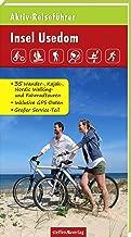 Aktiv-Reiseführer Insel Usedom: Radfahren, Wandern, Nordic Walking, Surfen, Kajak- und Kanutouren, Skaten, Pflanzen und Tiere bestimmen u.v.m.