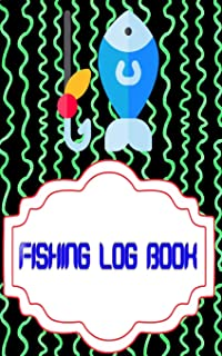 Fishing Log Book For Kids: Marking Fishing Log Book Cover Matte Size 5 X 8 Inches   Fly - Time # Record 110 Pages Fast Prints.