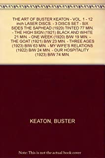 THE ART OF BUSTER KEATON - VOL. 1 - 12 inch LASER DISCS. - 3 DISCS SET - SIX SIDES THE SAPHEAD (1920) TINTED 77 MIN. - THE HIGH SIGN (1921) BLACK AND WHITE 21 MIN. - ONE WEEK (1920) B/W 19 MIN. - THE GOAT (1921) B/W 23 MIN. - THREE AGES (1923) B/W 63 MIN. - MY WIFE'S RELATIONS (1922) B/W 24 MIN. - OUR HOSPITALITY (1923) B/W 74 MIN.
