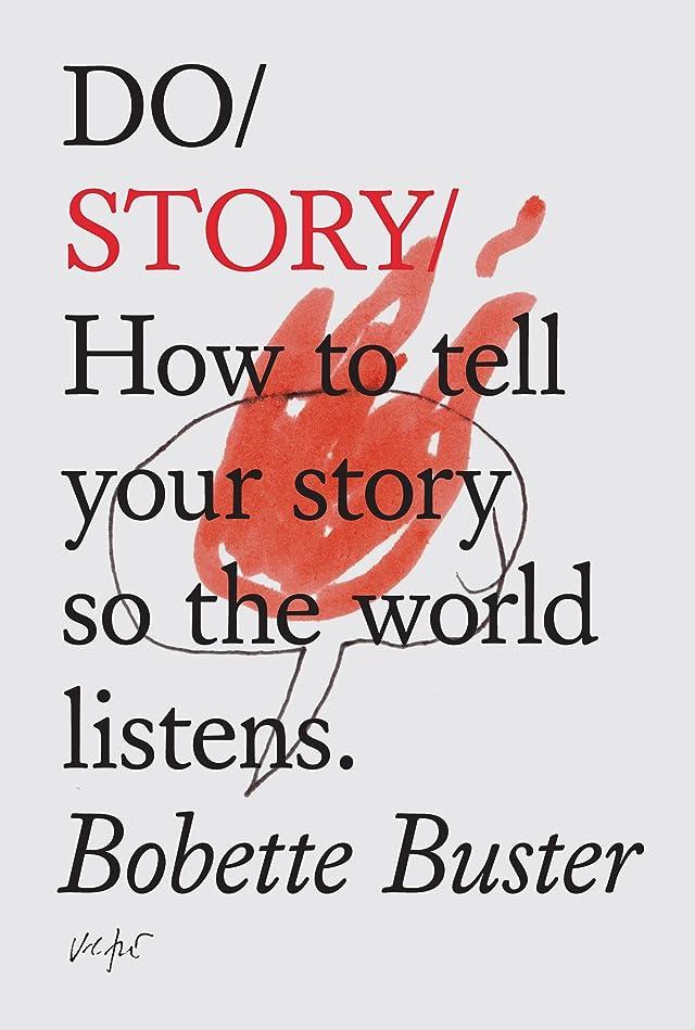 パッド対角線出会いDo Story: How to tell your story so the world listens (Do Books Book 5) (English Edition)