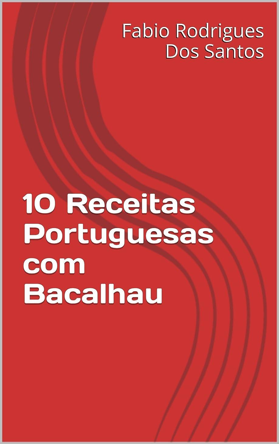 遠征寮災難10 Receitas Portuguesas com Bacalhau (Portuguese Edition)