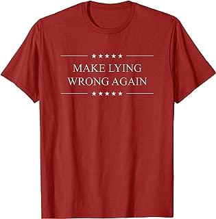 Make Lying Wrong Again Anti Trump Political T-Shirt