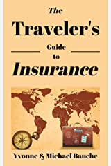 The Travelers Guide to Travel Insurance: Travel Smarter, Pay Less, Get the Right Coverage (The Savvy Traveler Series Book 1) Kindle Edition