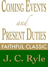 Coming Events and Present Duties (J. C. Ryle Collection Book 5) (English Edition)