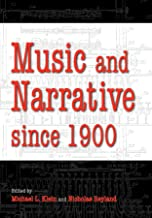 Music and Narrative since 1900 (Musical Meaning and Interpretation)