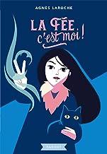 La fée, c'est moi (Rageot Romans) (French Edition)