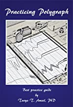 Practicing Polygraph: Best Practice Guide