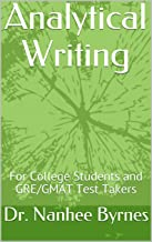 Analytical Writing: For College Students and GRE/GMAT Test Takers