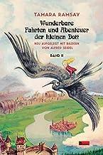 Wunderbare Fahrten und Abenteuer der kleinen Dott: Band II (Kleine Dott) (German Edition)