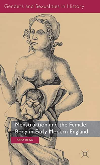 Menstruation and the Female Body in Early-Modern England