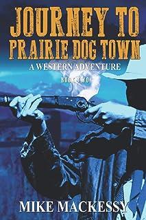 Journey to Prairie Dog Town